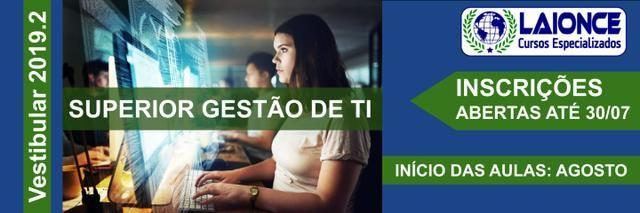 Curso Superior Gestão de TI - Inscrições Abertas ate 30/07/2019