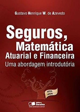 Seguros, Matemática Atuarial e Financeira