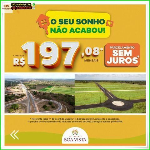 Loteamento Boa Vista, sua moradia, próximo a Fortaleza.R$ 197,00 - Foto 13