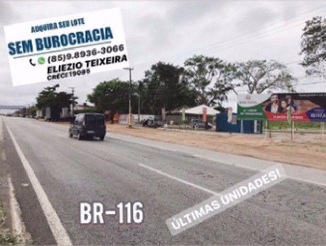 Loteamento às margens da BR-116, 10 min de Fortaleza!