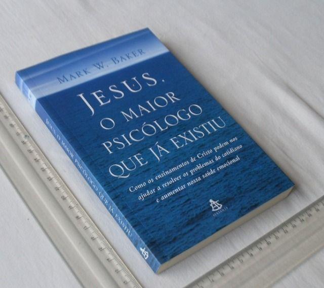 Livro Religioso - Jesus, O Maior Psicólogo Que Já Existiu - Mark W. Baker - 2005