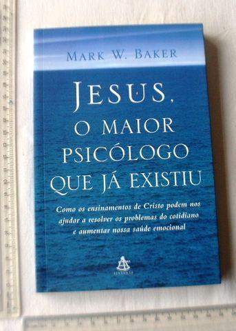 Livro Religioso - Jesus, O Maior Psicólogo Que Já Existiu - Mark W. Baker - 2005 - Foto 3