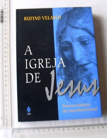 Livro Religioso - A Igreja de Jesus - Processo Histórico - Rufino Velasco - 1996 - Foto 3