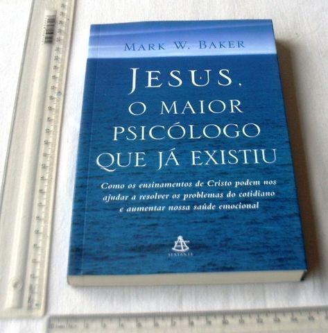 Livro Religioso - Jesus, O Maior Psicólogo Que Já Existiu - Mark W. Baker - 2005 - Foto 2