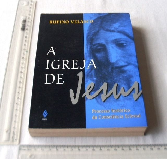 Livro Religioso - A Igreja de Jesus - Processo Histórico - Rufino Velasco - 1996 - Foto 2