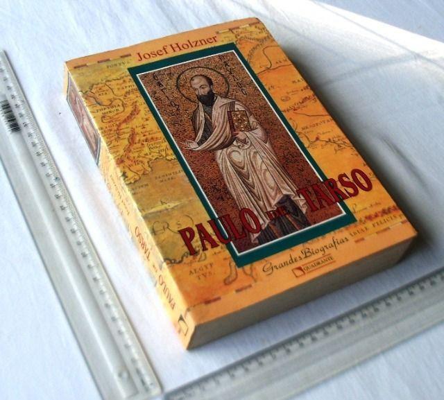 Livro Religioso - Paulo de Tarso - Grandes Biografias - Josef Holzner - 1994
