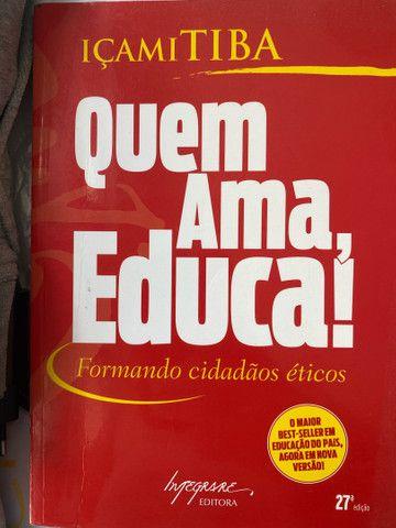 Livro Quem Ama Educa - Içami Tiba