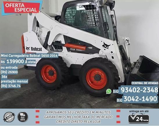 Mini Carregadeira Bobcat S650 2014 R$ 139.999