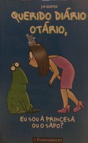 Querido diário otário- Eu sou a princesa ou o sapo?