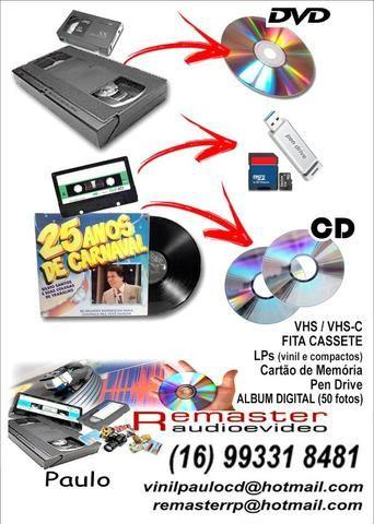 Transformação VHS, VHSc, Lps, Fitas Cassetes para DVD e CD