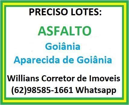Preciso de lotes com asfalto em Goiania e Aparecida de Goiânia