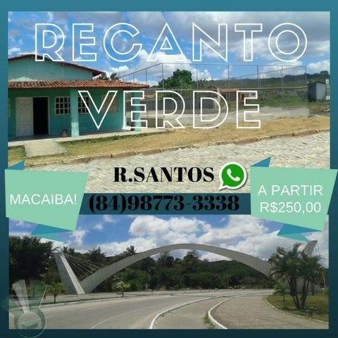 Recanto Verde, BR-304, Parc. A partir 250 reais, Entrada de Macaíba!