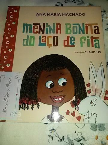 Menina bonita do laço de fita. ( Ana Maria Machado) E. Ática