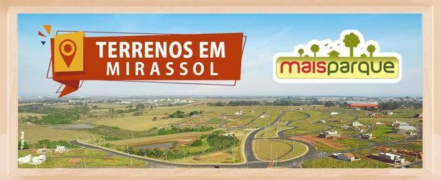 Terreno Mais Parque Mirassol - Direto c/ Loteadora