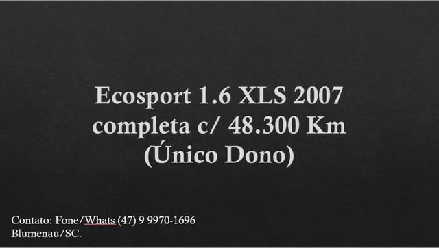Ford Ecosport 1.6 completa, (Único Dono ) 48.300Km originais - Foto 2