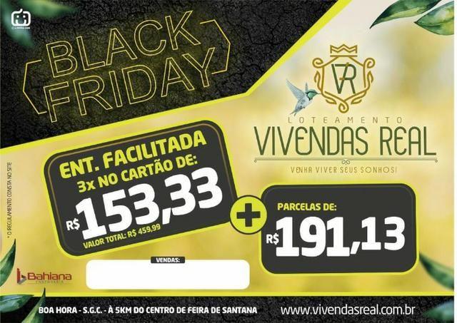 Lotes Vivendas Real Feira de Santana entrada 460,00 no cartão de crédito/débito ou boleto