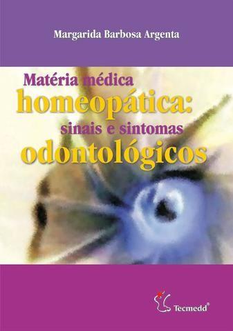 Matéria Médica Homeopática - Sinais e Sintomas Odontológicos - Novo e Lacrado - Foto 3
