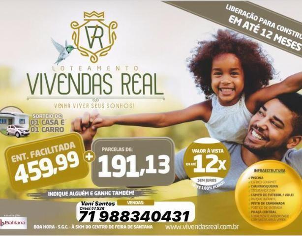 Lotes Vivendas Real Feira de Santana entrada 460,00 no cartão de crédito/débito ou boleto - Foto 12