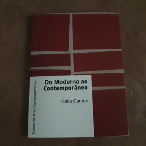 Livro Do moderno ao contemporâneo- Katia Canton