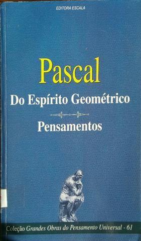 Pascal - Do Espírito Geométrico - Pensamentos
