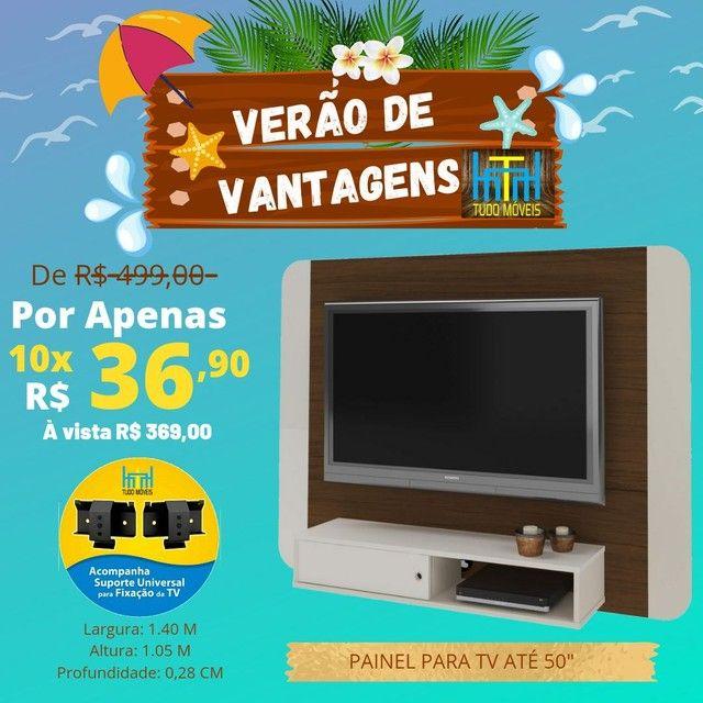 VERÃO DE VANTAGENS / PAINEL P/ TV ATÉ 50' + SUPORTE DE BRINDE  - Foto 2