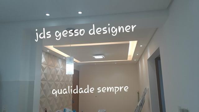 Jds gesso designer!!Compromisso e qualidade sempre.e satisfação dos clientes