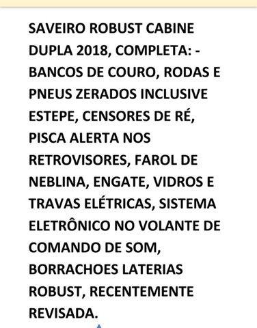 Saveiro Robust Cabine Dupla 2018,  Completa e Revisada e Com Vistoria Cautelar. - Foto 17