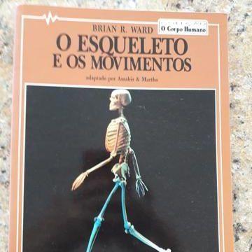 O Esqueleto e os Movimentos. Brian R. Ward. Col O Corpo Humano. Ed Scipione
