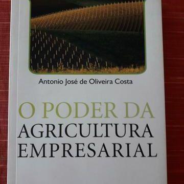O Poder Da Agricultura Empresarial. Antonio Jose de Oliveira Costa. Ed Saraiva