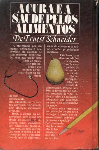 Livro - A Cura e a Saúde Pelos Alimentos - Dr. Ernest Schneider - Foto 2