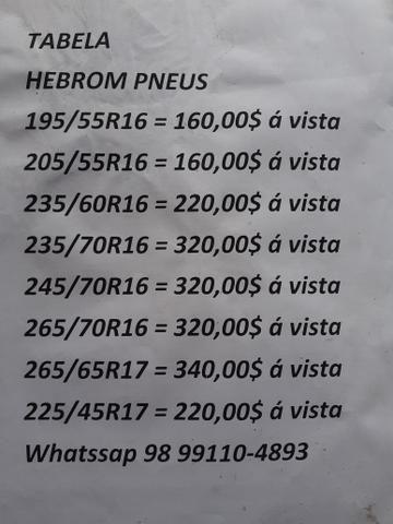 Pneu BARATO MESMO ? CONFIRA TABELA COMPLETA ## HEBROM PNEUS ## - Foto 4