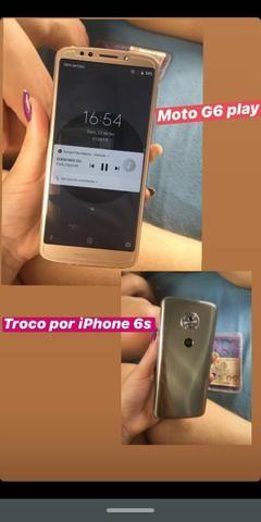 Troco moto G6 play por iPhone