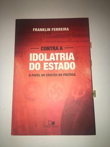 Livro Contra a Idolatria do Estado - Franklin Ferreira