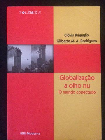 Globalização a Olho Nu - Clóvis Brigadão e Gilberto Rodrigues