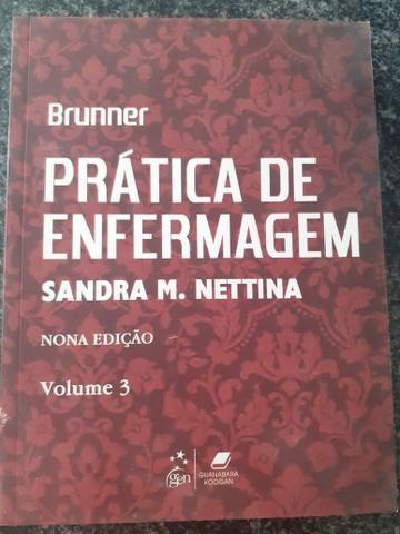 Livros Prática de Enfermagem - Bunner - Sandra M. Nettina