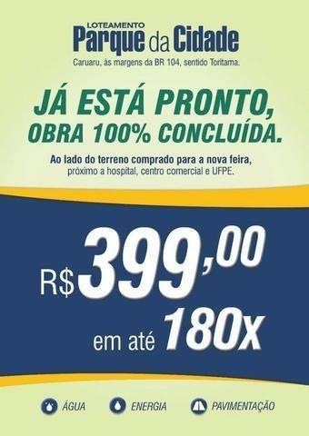 Loteamento Parque da Cidade- 140 m²- ao lado da futura feira da Sulanca em Caruaru-