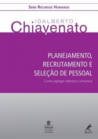 Planejamento, Recrutamento e Seleção de Pessoal (Como agregar talentos à empresa)