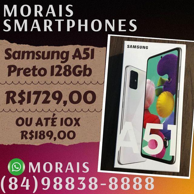 Samsung A51 128Gb Preto ou Branco (LACRADO+NOTA FISCAL)  - ( 8 4 ) 9 8 8 3 8 - 8 8 8 8