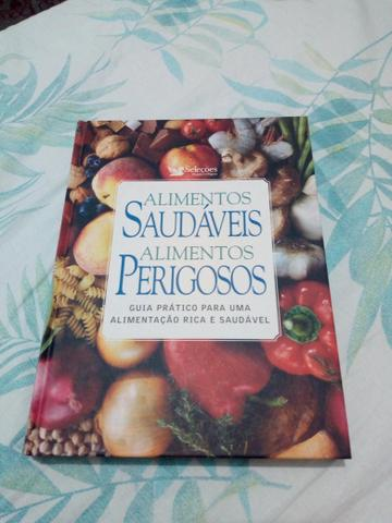 Livro Alimentos Saudáveis e Perigosos Guia Prático para Uma alimentação Rica. saudável.
