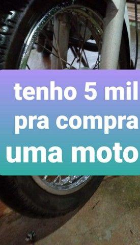 Tenho 5 mil pra compra uma moto em dias