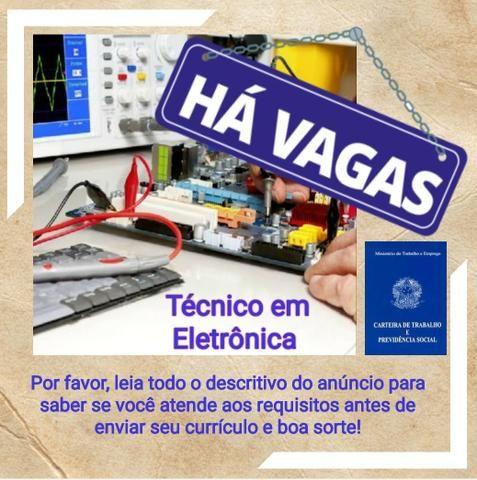 Vaga p/ Técnico em Eletrônica
