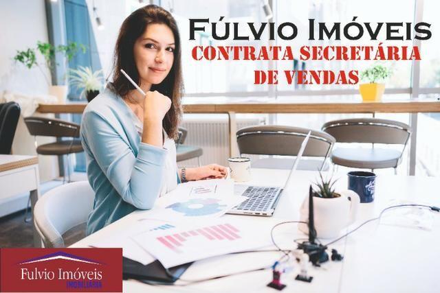 Fúlvio Imóveis Contrata Secretaria de Vendas!!!