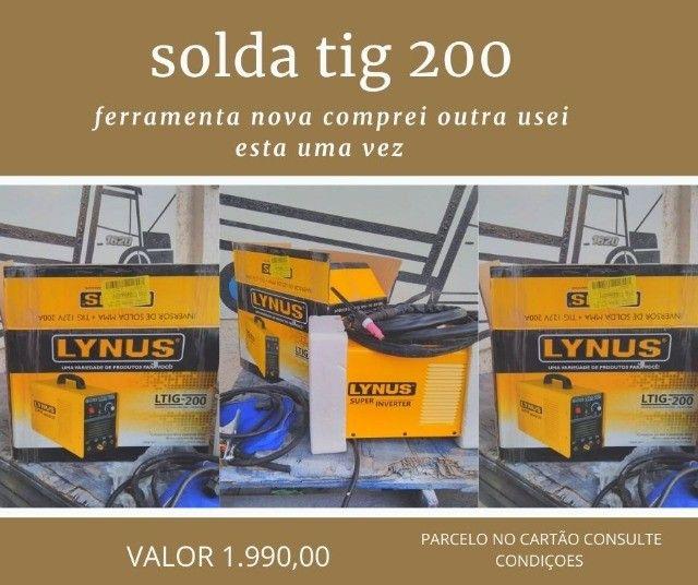 Tig 200 nova  com gás só foi usada pra testar pode ser usada como solda elétrica também