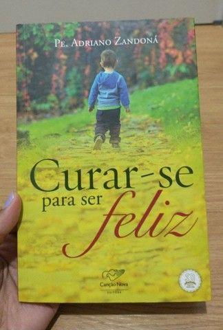 Curar-se para ser feliz - Pe Adriano Zandoná