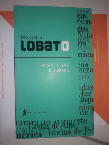 Livro - Monteiro Lobato - MISTER SLANG  E O BRASIL - Editora Globo