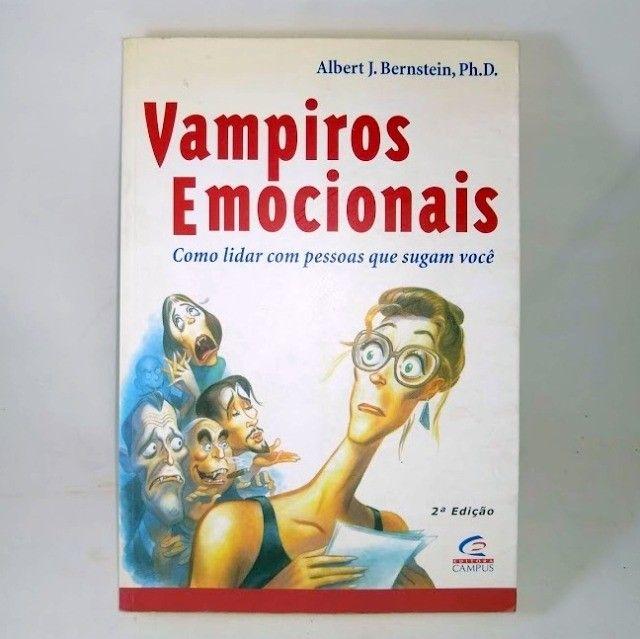 Vampiros Emocionais Bernstein Como Lidar Com Pessoas Que sugam você. - Foto 2