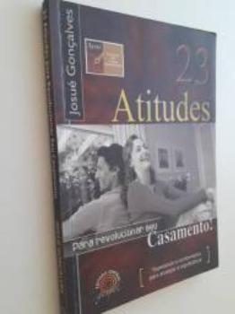 23 Atitudes Para Revolucionar seu Casamento! - Foto 2