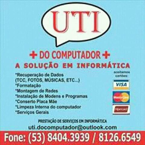 UTI do COMPUTADOR Pelotas RS, formatações, instalações