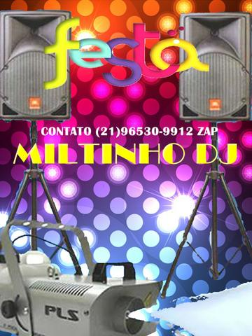 Esse é o som da sua festa Miltinho Dj (21)96530-9912