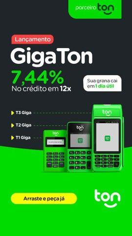 Giga Ton, o mais novo lançamento do ton, aproveite, a melhor taxa
